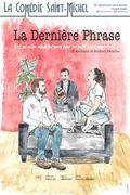 Affiche La Dernière Phrase - La Comédie Saint-Michel