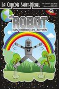 Affiche Un Robot pas comme les Autres - La Comédie Saint-Michel