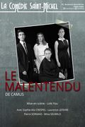 Affiche Le Malentendu - La Comédie Saint-Michel