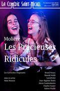 Les Précieuses Ridicules - La Comédie Saint-Michel