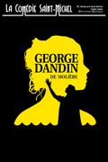 Affiche George Dandin - La Comédie Saint-Michel