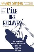 Affiche L'Ile des Esclaves - La Comédie Saint-Michel