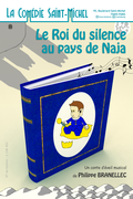 Affiche Le Roi du Silence au Pays de Naja - La Comédie Saint-Michel