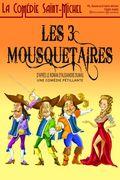 Affiche Les 3 Mousquetaires - La Comédie Saint-Michel
