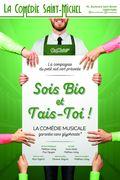Affiche Sois Bio et Tais-Toi - La Comédie Saint-Michel