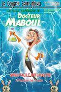 Affiche Les Folles Expériences du Docteur Maboul - La Comédie Saint-Michel