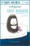 Affiche Gros Boudeur - La Comédie Saint Michel