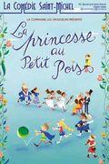 Affiche La Princesse au Petit Pois - La Comédie Saint-Michel