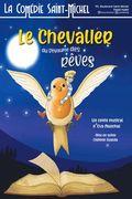 Affiche Le Chevalier du royaume des rèves - La Comédie Saint-Michel